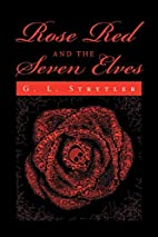 Rose Red and the Seven Elves by G. L.…
