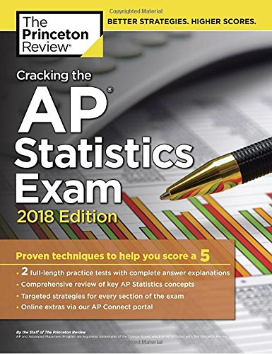 cracking-the-ap-statistics-exam-2018-edition-proven-techniques-to-help-you-score-a-5-college-test-preparation
