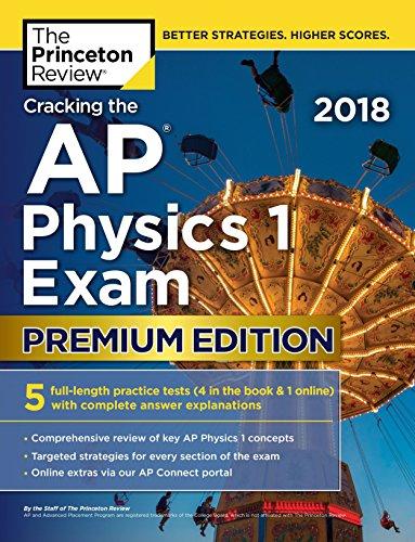 cracking-the-ap-physics-1-exam-2018-premium-edition-college-test-preparation