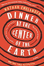 Dinner at the Center of the Earth: A novel…