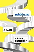 kaddish.com: A novel by Nathan Englander