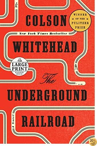 TThe Underground Railroad: A Novel (Random House Large Print)