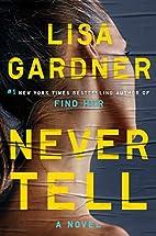 Never Tell: A Novel (A D.D. Warren and Flora…