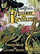 The Adventures of Alexander Von Humboldt…