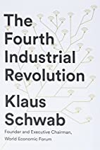 The Fourth Industrial Revolution by Klaus…