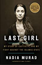 The Last Girl: My Story of Captivity, and My…