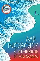 Mr. Nobody: A Novel by Catherine Steadman