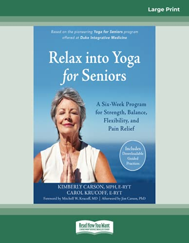 relax-into-yoga-for-seniors-a-six-week-program-for-strength-balance-flexibility-and-pain-relief
