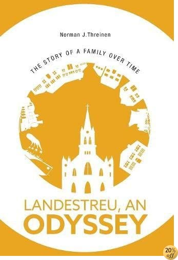 Landestreu, An Odyssey: The Story of a Family over Time
