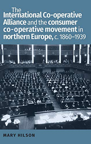 the-international-co-operative-alliance-and-the-consumer-co-operative-movement-in-northern-europe-c-1860-1939