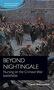 Beyond Nightingale: Nursing on the Crimean…
