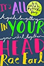 It's All In Your Head: A Guide to Getting Your Sh*t Together - Rae Earl & Dr. Radha Modgil