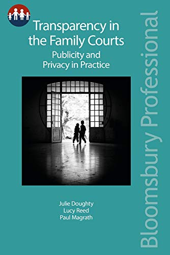 transparency-in-the-family-courts-publicity-and-privacy-in-practice-bloomsbury-family-law