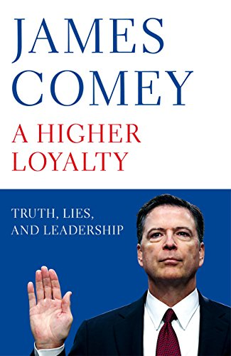 a-higher-loyalty-truth-lies-and-leadership