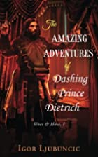 The Amazing Adventures of Dashing Prince…