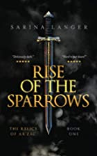 Rise of the Sparrows (Relics of Ar'Zac)…