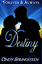 Destiny (Forever & Always) Book One by Cindy…