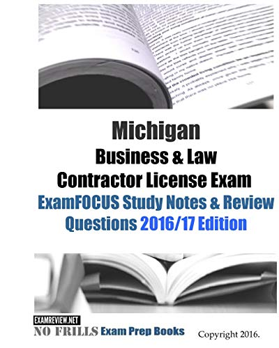 michigan-business-law-contractor-license-exam-examfocus-study-notes-review-questions-2016-17-edition