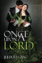 Once Upon a Lord by Julia Regan