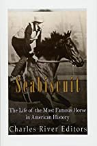 Seabiscuit: The Life of the Most Famous…