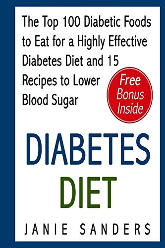 diabetes-diet-the-top-100-diabetic-foods-to-eat-for-a-highly-effective-diabetes-diet-and-15-recipes-to-lower-blood-sugar-diabetesblood-sugar-blood-sugarsugar-detox-volume-4