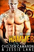 Hammer (Regulators MC, #2) by Jessie Lane