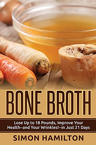 bone-broth-lose-up-to-18-pounds-reverse-wrinkles-and-improve-your-health-in-just-3-weeks