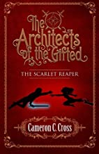 The Architects of the Gifted: The Scarlet…