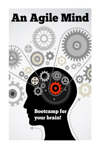 an-agile-mind-boot-camp-for-your-brain