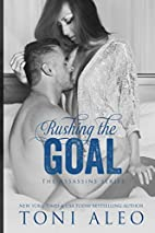 Rushing the Goal by Toni Aleo