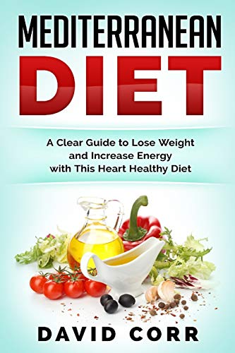 mediterranean-diet-a-clear-guide-to-lose-weight-increase-energy-with-this-heart-healthy-diet