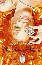 Sea Foam and Silence by Lynn E. O'Connacht