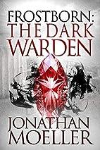 Frostborn: The Dark Warden (Frostborn #6) by…