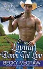 Laying Down The Law (#4, Cowboy Way) (The…