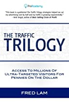 The Traffic Trilogy: Access To Millions of…