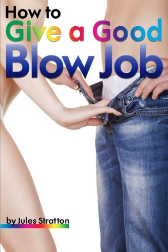 how-to-give-a-good-blow-job-the-ultimate-guide-to-learning-how-to-give-good-head-how-to-give-a-blow-job-how-to-give-a-blowjob-how-to-give-a-good-blow-job-how-to-give-a-good-blowjob