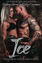 ICE (Elite Forces, #1) by Kathy Coopmans
