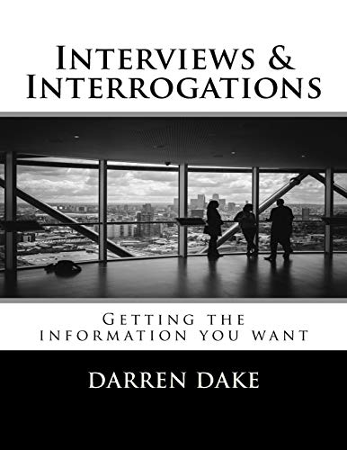 interviews-and-interrogations-getting-the-information-you-want