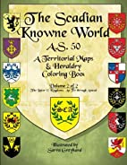 The Scadian Knowne World, A.S. 50: Volume 2…