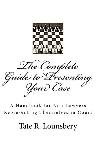 the-complete-guide-to-presenting-your-case-a-handbook-for-non-lawyers-representing-themselves-in-court