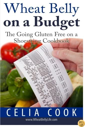 Wheat Belly on a Budget: The Going Gluten-Free on a Shoestring (Wheat Belly Diet Series)