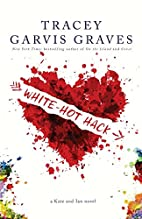 White-Hot Hack by Tracey Garvis Graves