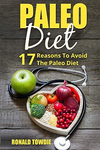 paleo-diet-17-reasons-to-avoid-the-paleo-diet