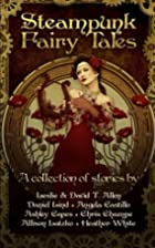 Steampunk Fairy Tales by Daniel Lind