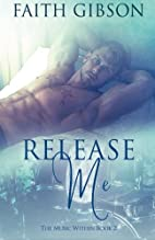 Release Me (The Music Within) (Volume 2) by…