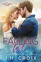 Falling Fast by J. H. Croix