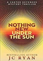 Nothing New Under the Sun by JC Ryan