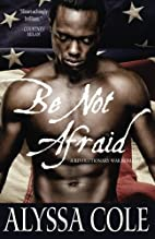 Be Not Afraid by Alyssa Cole