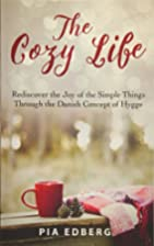 The Cozy Life: Rediscover the Joy of the…