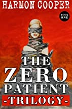 The Zero Patient Trilogy (Book One): A…
